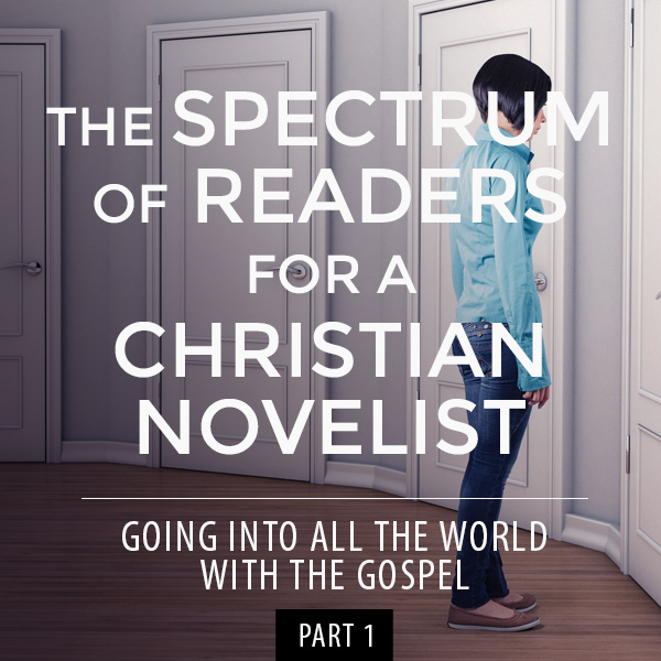Types of readers that Christian novelists write for // Going into All the World with the Gospel: Part 1 -- From book editor, John David Kudrick // johndavidkudrick.com #christianwriter #christianbook #writing #novelwriting