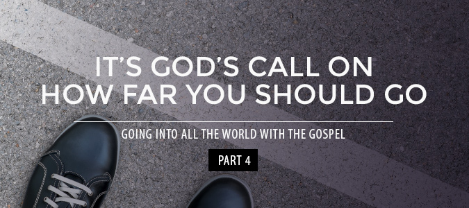 It's God's Call on How Far You Should Go   // Going into All the World with the Gospel: Part 4 -- From book editor, John David Kudrick // johndavidkudrick.com #christianwriter #christianbook #writing #novelwriting