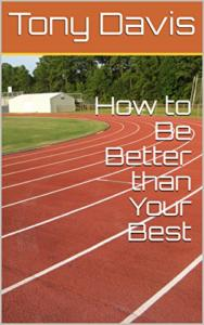 How to Be Better Than Your Best