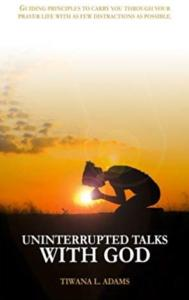 Uninterrupted Talks with God